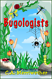 Bugologists by C.A. Merriwether