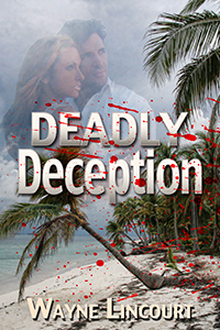 Deadly Deception by Wayne Lincourt