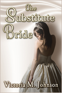 The Substitute Bride by Victoria Johnson