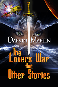 The Lovers War and Other Stories by Darvin Martin