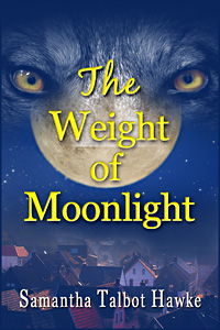 The Weight of Moonlight by Samantha Talbot Hawke