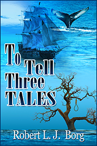 To Tell Three Tales by Robert Borg