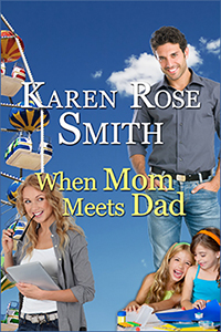 When Mom Meets Dad by Karen Rose Smith